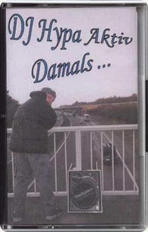 DJ Hypa Aktiv - Damals und jetzt Mixtape (Cover)