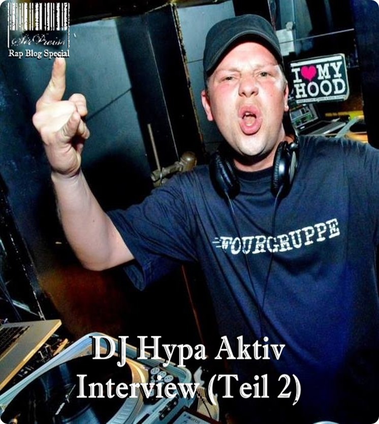 DJ Hypa Aktiv (SirPreiss Interview Teil 2)